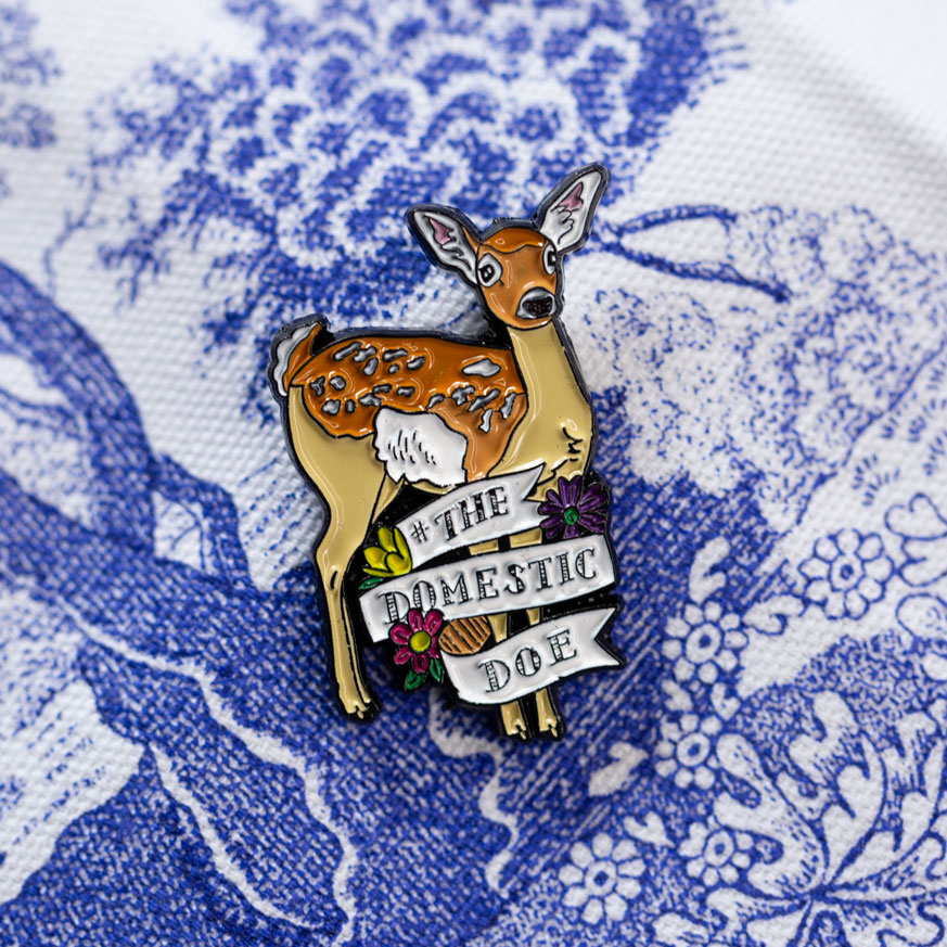 The Domestic Doe – Limited Edition Soft Enamel Pin