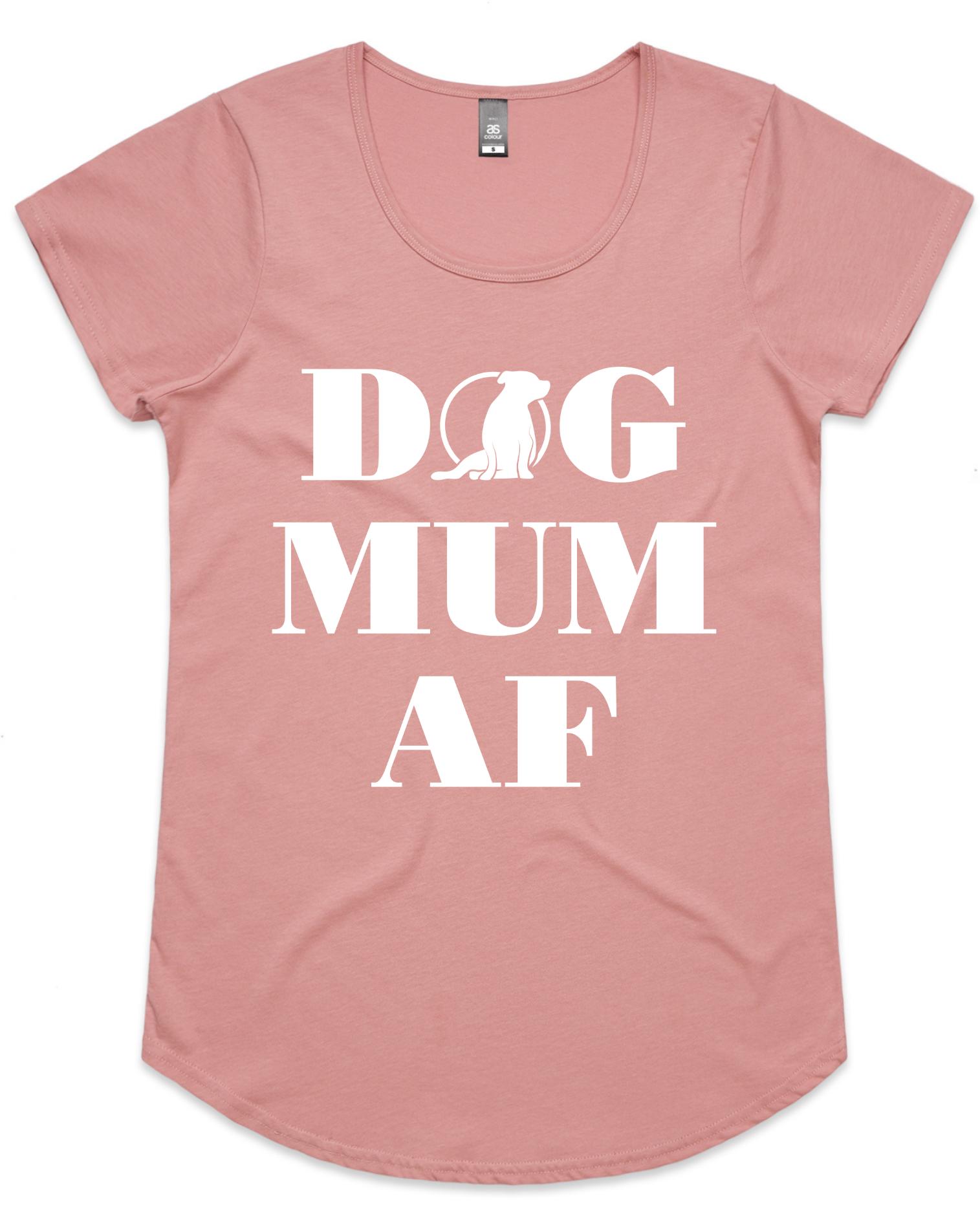Ladies Dog Mum AF Tee (AU/UK Spelling)