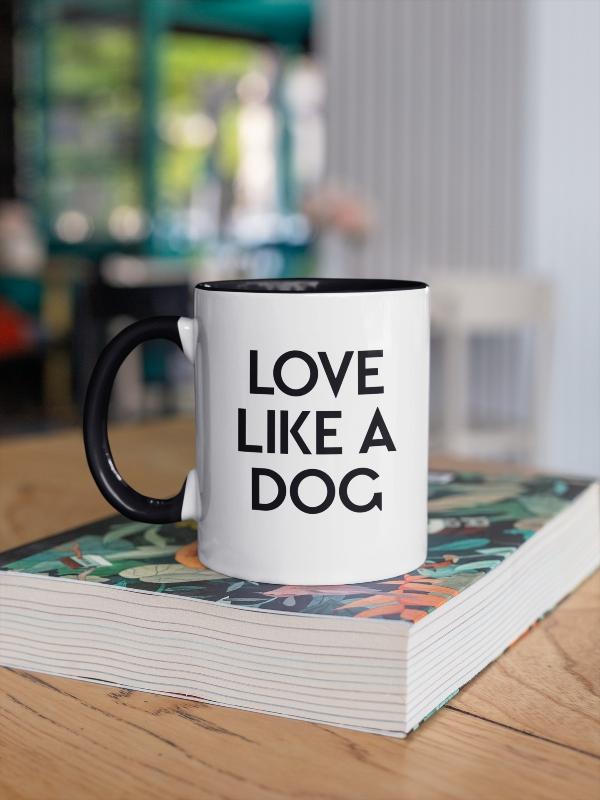Love Like A Dog MUG